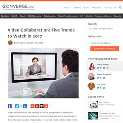 Video Collaboration: Five Trends to Watch in 2017  - Converge.XYZ