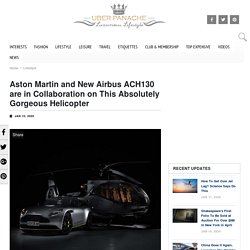 Aston Martin collaboration with Airbus ACH130 - UberPanache