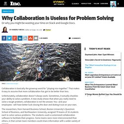 Why Collaboration Is Useless for Problem Solving