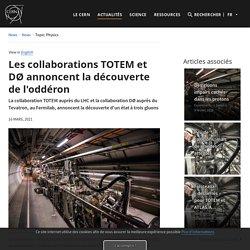 Les collaborations TOTEM et DØ annoncent la découverte de l'oddéron