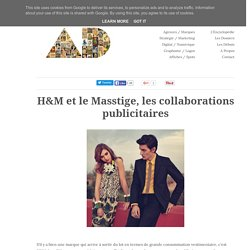 H&M et le Masstige, les collaborations publicitaires