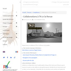- Collaborations à TK-21 la Revue - Regard sur l'image