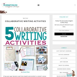Collaborative Writing Activities - The Secondary English Coffee Shop