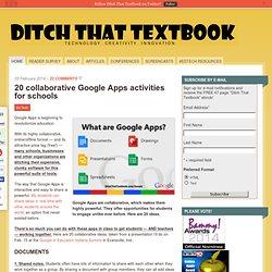 20 collaborative Google Apps activities for schools