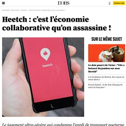 Heetch : c'est l'économie collaborative qu'on assassine !