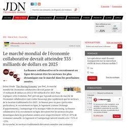 Le marché mondial de l'économie collaborative devrait atteindre 335 milliards de dollars en 2025 - JDN