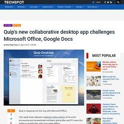 Quip's new collaborative desktop app challenges Microsoft Office, Google Docs