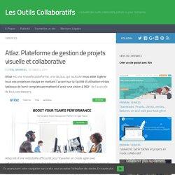 Atlaz. Plateforme de gestion de projets visuelle et collaborative – Les Outils Collaboratifs