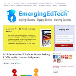 6 Collaborative Social Tools for Student Writing & Collaboration Lessons, Assignments