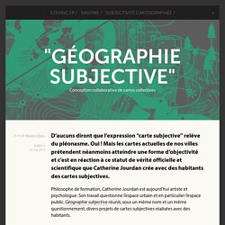 """Géographie subjective"" - Conception collaborative de cartes collectives"