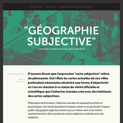 """""""Géographie subjective"""" - Conception collaborative de cartes collectives"""