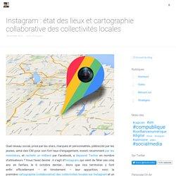 Instagram : cartographie collaborative des collectivités locales et état des lieux en France