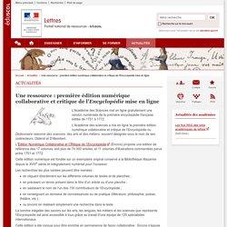 Une ressource : première édition numérique collaborative et critique de l'Encyclopédie mise en ligne-Lettres-Éduscol