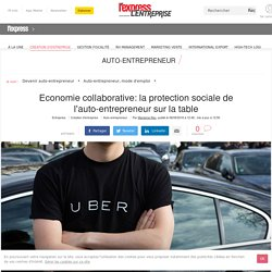 Economie collaborative: la protection sociale de l'auto-entrepreneur sur la table