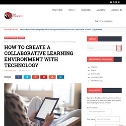 How to create a collaborative learning environment with technology