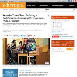 Remake Your Class: Building a Collaborative Learning Environment (Video Playlist)
