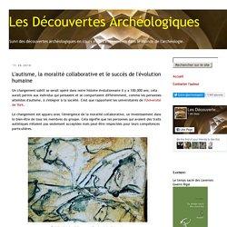 Les Découvertes Archéologiques: L'autisme, la moralité collaborative et le succès de l'évolution humaine