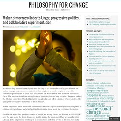 Maker democracy: Roberto Unger, progressive politics, and collaborative experimentation