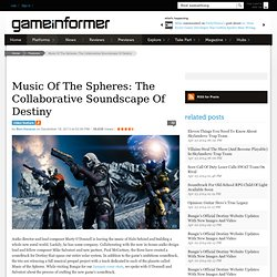 Music Of The Spheres: The Collaborative Soundscape Of Destiny - Features