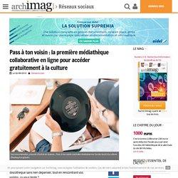 Pass à ton voisin : la première médiathèque collaborative en ligne pour accéder gratuitement à la culture