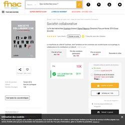 Société collaborative La fin des hiérarchies - broché - Ouishare, Diana Filippova - Achat Livre - Achat & prix