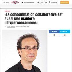 «La consommation collaborative est aussi une manière d'hyperconsommer»