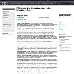 2006-11-14 IBM Invests $100 Million in Collaborative Innovation Ideas