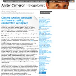Content curation: computers and humans creating collaborative intelligence