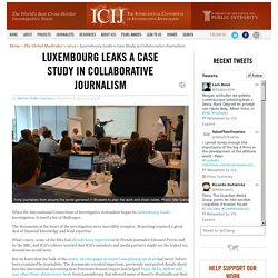 Luxembourg Leaks a Case Study in Collaborative Journalism