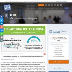 Collaborative learning : se former ensemble pour aller plus haut