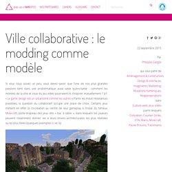 Ville collaborative : le modding comme modèle
