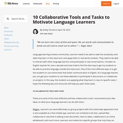 10 Collaborative Tools and Tasks to Motivate Language Learners
