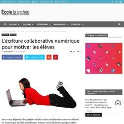 L'écriture collaborative numérique pour motiver les élèves