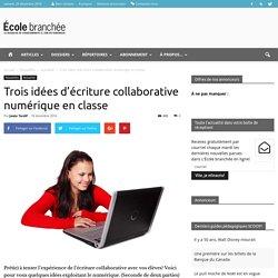 Trois idées d'écriture collaborative numérique en classe