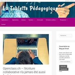 Openclass.ch - l'écriture collaborative n'a jamais été aussi facile! - La Tablette Pédagogique