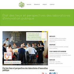 Le Laboratoire de recherche collaborative » État des lieux et perspectives des laboratoires d'innovation publique