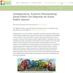 Collaborative, Creative Placemaking: Good Public Art Depends on Good Public Spaces