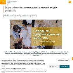 L'écriture collaborative : comment cultiver la motivation en lycée professionnel