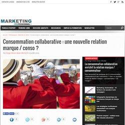 Consommation collaborative, nouvelle relation marque / consommateur