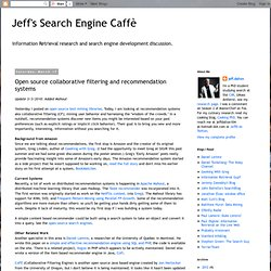 Jeff's Search Engine Caffè: Open source collaborative filtering and recommendation systems