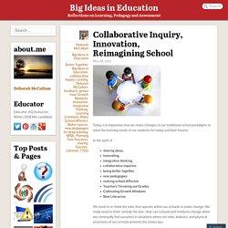 Collaborative Inquiry, Innovation, Reimagining School