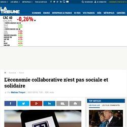 L'économie collaborative n'est pas sociale et solidaire