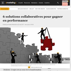 6 solutions collaboratives pour gagner en performance