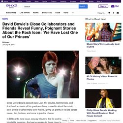 David Bowie's Close Collaborators and Friends Reveal Funny, Poignant Stories About the Rock Icon: 'We Have Lost One of Our Princes'