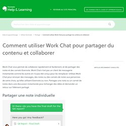 Comment utiliser Work Chat pour partager des notes et des carnets de notes – Aide & apprentissage Evernote