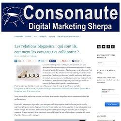Les relations blogueurs : qui sont ils, comment les contacter et collaborer ?