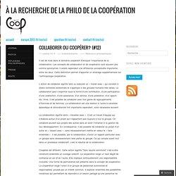 Collaborer ou coopérer? (#12)