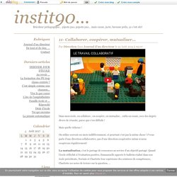 11- Collaborer, coopérer, mutualiser...
