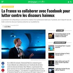 La France va collaborer avec Facebook pour lutter contre les discours haineux