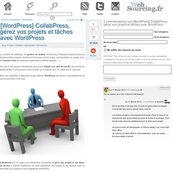[Wordpress] CollabPress, gérez vos projets et tâches avec Wordpress